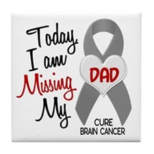 Missing 1 Dad BRAIN CANCER Tile Coaster