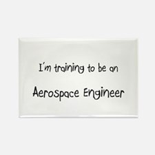 I'm Training To Be An Aerospace Engineer Rectangle