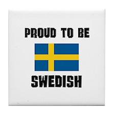 Proud To Be SWEDISH Tile Coaster