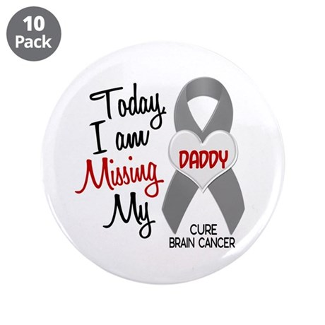 """Missing 1 Daddy BRAIN CANCER 3.5"""" Button (10 pack)"""