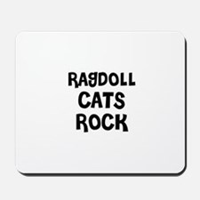 RAGDOLL  CATS ROCK Mousepad
