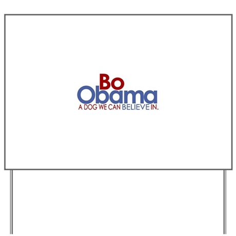 Bo Obama Believe Yard Sign
