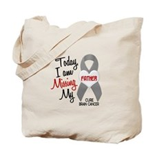 Missing 1 Father BRAIN CANCER Tote Bag