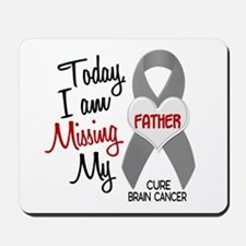Missing 1 Father BRAIN CANCER Mousepad