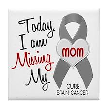 Missing 1 Mom BRAIN CANCER Tile Coaster