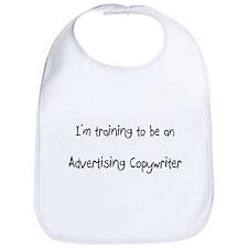 I'm Training To Be An Advertising Copywriter Bib
