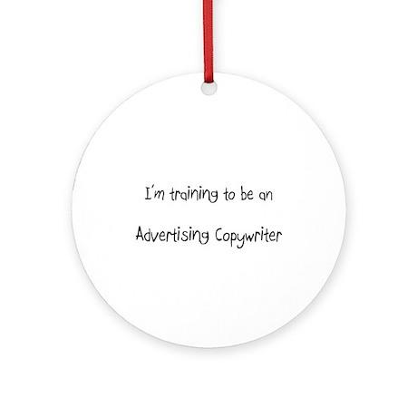 I'm Training To Be An Advertising Copywriter Ornam