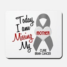 Missing 1 Mother BRAIN CANCER Mousepad