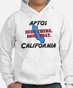 aptos california - been there, done that Hoodie