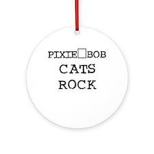 PIXIE-BOB CATS ROCK Ornament (Round)