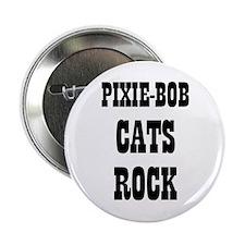 "PIXIE-BOB CATS ROCK 2.25"" Button (10 pack)"