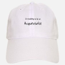 I'm Training To Be An Acupuncturist Baseball Baseball Cap
