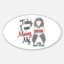 Missing 1 Sister BRAIN CANCER Oval Decal