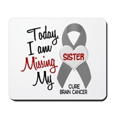 Missing 1 Sister BRAIN CANCER Mousepad