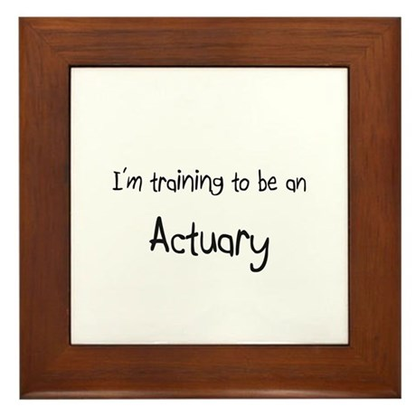 I'm Training To Be An Actuary Framed Tile