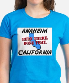 anaheim california - been there, done that Tee