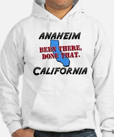 anaheim california - been there, done that Hoodie