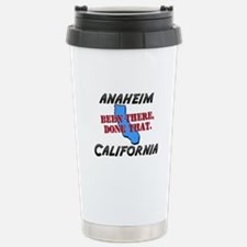 anaheim california - been there, done that Stainle
