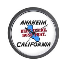 anaheim california - been there, done that Wall Cl