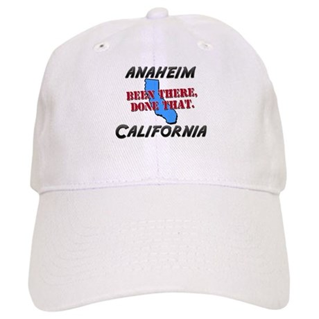 anaheim california - been there, done that Cap