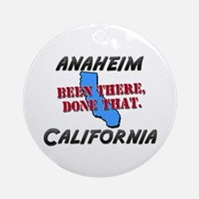 anaheim california - been there, done that Ornamen