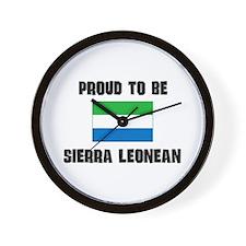 Proud To Be SIERRA LEONEAN Wall Clock
