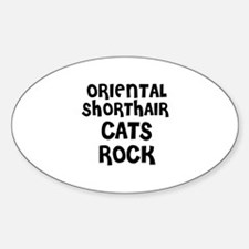 ORIENTAL SHORTHAIR CATS ROCK Oval Decal