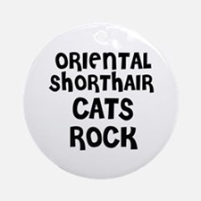 ORIENTAL SHORTHAIR CATS ROCK Ornament (Round)