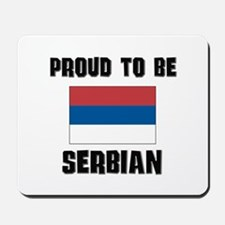 Proud To Be SERBIAN Mousepad