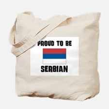 Proud To Be SERBIAN Tote Bag
