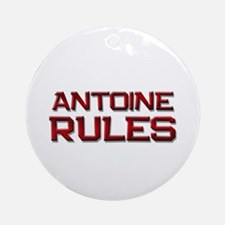 antoine rules Ornament (Round)