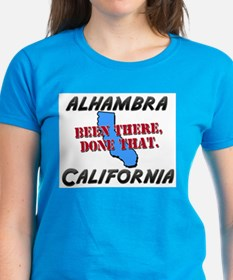alhambra california - been there, done that Women'