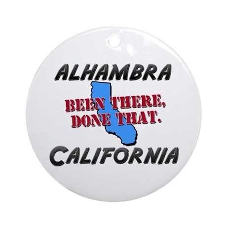 alhambra california - been there, done that Orname