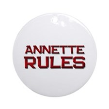 annette rules Ornament (Round)