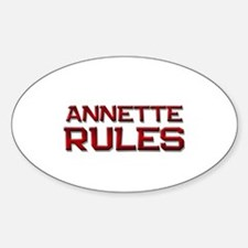 annette rules Oval Decal