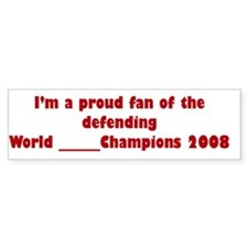 "World ""BLANKING"" Champions 2008 Bumper"