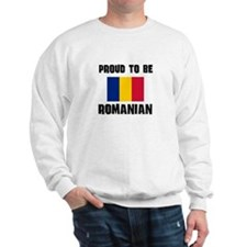 Proud To Be ROMANIAN Sweatshirt
