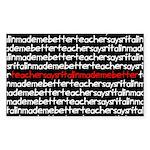teachersayritalinmademebetter Sticker (Rectangular