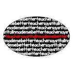 teachersayritalinmademebetter Oval Sticker