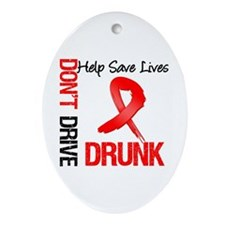 Don't Drive Drunk Save Lives Oval Ornament