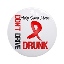 Don't Drive Drunk Save Lives Ornament (Round)
