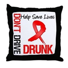 Don't Drive Drunk Save Lives Throw Pillow