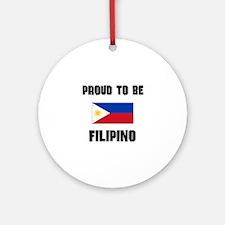 Proud To Be FILIPINO Ornament (Round)