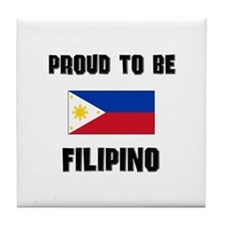Proud To Be FILIPINO Tile Coaster