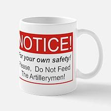 Notice / Artillerymen Mug