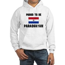 Proud To Be PARAGUAYAN Hoodie