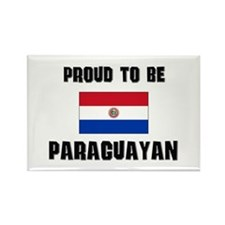 Proud To Be PARAGUAYAN Rectangle Magnet