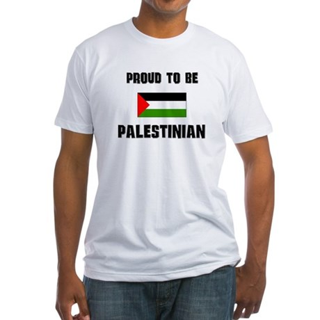 Proud To Be PALESTINIAN Fitted T-Shirt