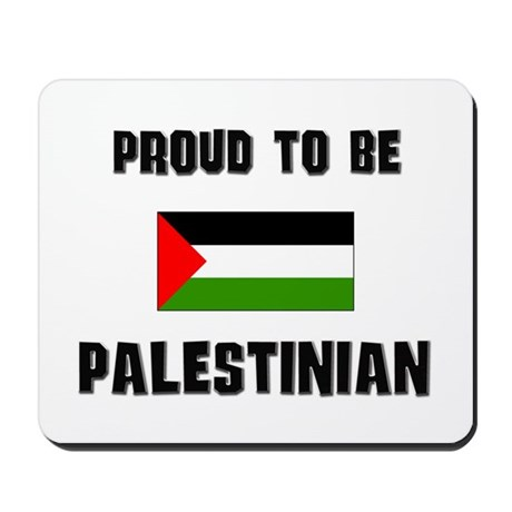 Proud To Be PALESTINIAN Mousepad