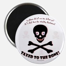 Taxed to the Bone! Magnet